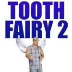 Tooth Fairy 2, a direct to video sequel, stars Larry the Cable Guy